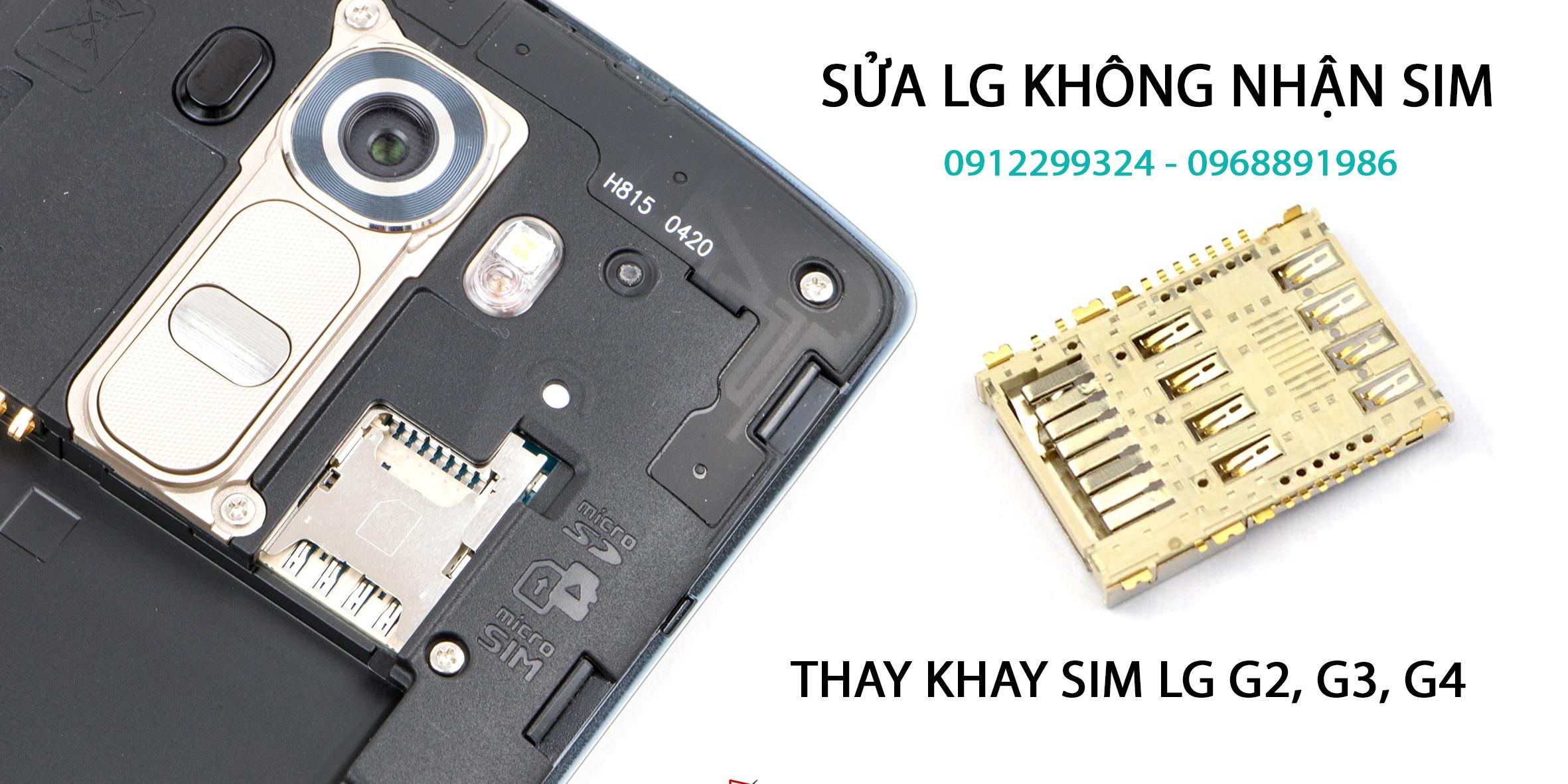 Sửa chữa điện thoại LG G2,G3,G4,F180,F240,F320...không nhận sim