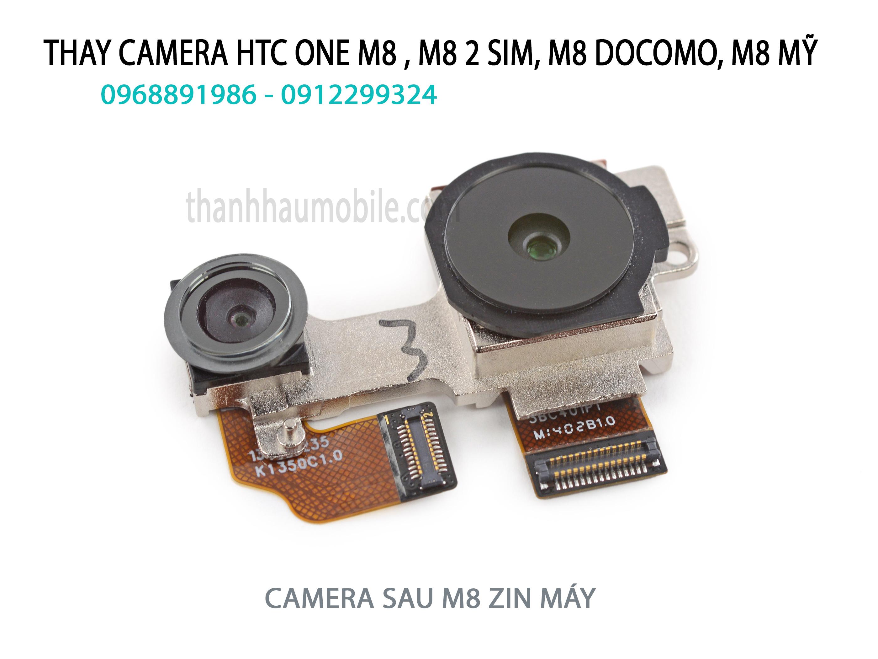 Thay camera sau Htc One M8 Quốc Tế, M8 2 Sim, M8 Docomo, M8 Mỹ