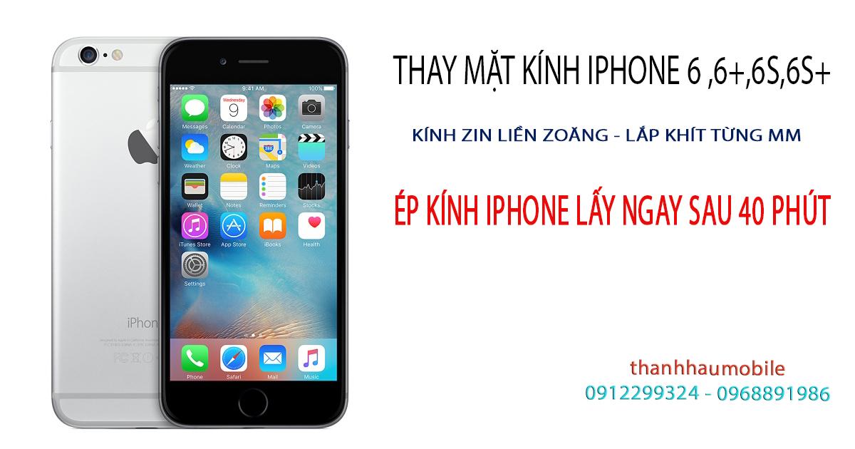 Thay mặt kính iphone 6 kính zin liền zoăng uy tín giá rẻ tại Hà Nội