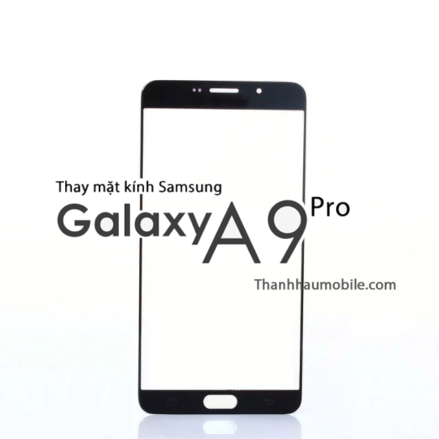 Thay mặt kính samsung A9 PRO giá rẻ | địa chỉ thay kính samsung Hà Nội