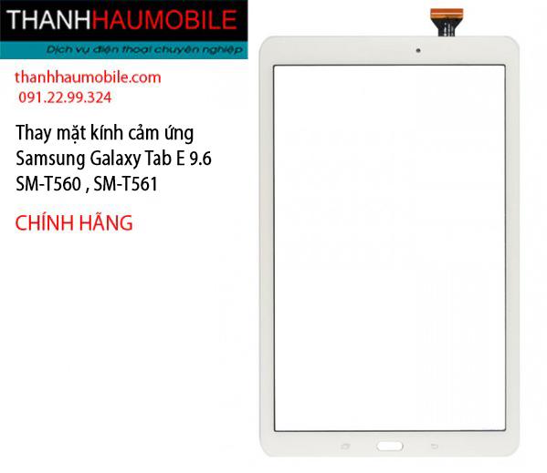 Giá thay mặt kính samsung Tab E 9.6 T560 T561 giá bao nhiêu rẻ nhất HN