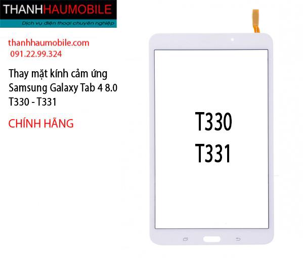 Thay mặt kính cảm ứng Samsung Tab 4 8.0 T330 -T331 chính hãng ở Hà Nội