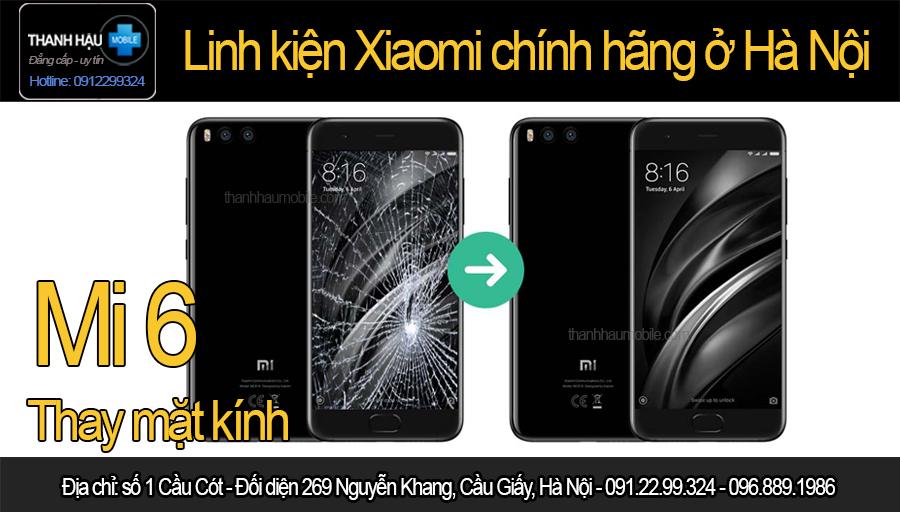 Thay mặt kính XIAOMI Mi 6, Thay mặt kính XIAOMI Mi 6 giá rẻ tại Hà Nội